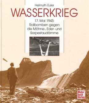 Euler, Helmuth: Wasserkrieg 17. Mai 1943