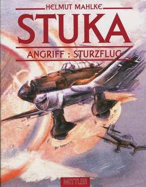 Mahlke, Helmut: STUKA - Angriff: Sturzflug