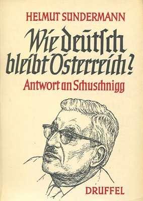 Sündermann, Helmut: Wie deutsch bleibt Österreich?