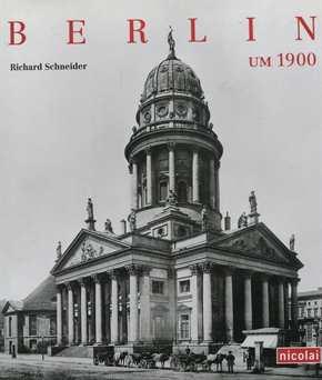 Schneider, Richard: Berlin um 1900