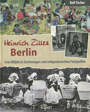 Fischer, Rolf: Heinrich Zilles Berlin