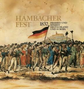 Hambacher Fest 1832 Freiheit und Einheit