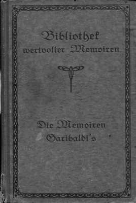 Bibliothek Bd.9: Die Memoiren Giuseppe Garibaldi`s