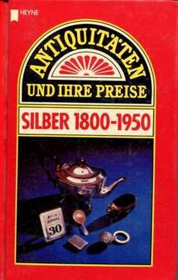 Antiquitäten und Ihre Preise. Silber 1800-1950