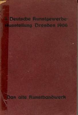 3. Deutsche Kunstgewerbe-Ausstellung Dresden 1906